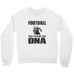 football it's in my dna Crewneck Sweatshirt | Artistshot