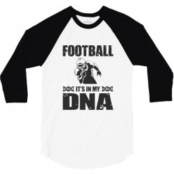 football it's in my dna 3/4 Sleeve Shirt | Artistshot