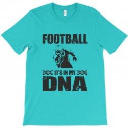 football it's in my dna T-Shirt | Artistshot