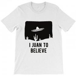 i juan to believe T-Shirt | Artistshot