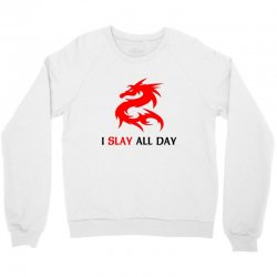 i slay all day Crewneck Sweatshirt | Artistshot