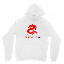 i slay all day Unisex Hoodie | Artistshot