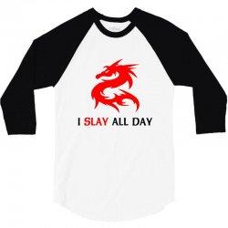 i slay all day 3/4 Sleeve Shirt | Artistshot