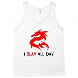 i slay all day Tank Top | Artistshot