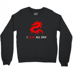 i slay all day Crewneck Sweatshirt | Artistshot