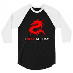 i slay all day 3/4 Sleeve Shirt | Artistshot