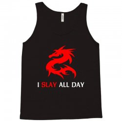 i slay all day Tank Top | Artistshot