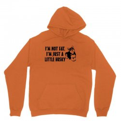 i'm not fat i'm just a little husky Unisex Hoodie | Artistshot