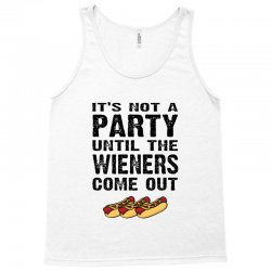it's not a party until the wieners come out Tank Top   Artistshot