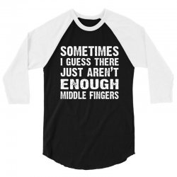 sometimes there just aren't enough middle fingers 3/4 Sleeve Shirt   Artistshot