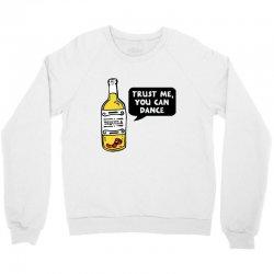 trust me you can dance tequila Crewneck Sweatshirt | Artistshot