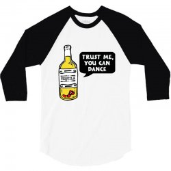 trust me you can dance tequila 3/4 Sleeve Shirt | Artistshot
