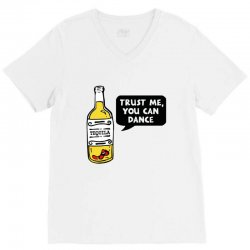 trust me you can dance tequila V-Neck Tee | Artistshot