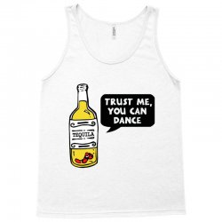 trust me you can dance tequila Tank Top | Artistshot