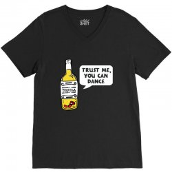 trust me you can dance tequila V-Neck Tee | Artistshot