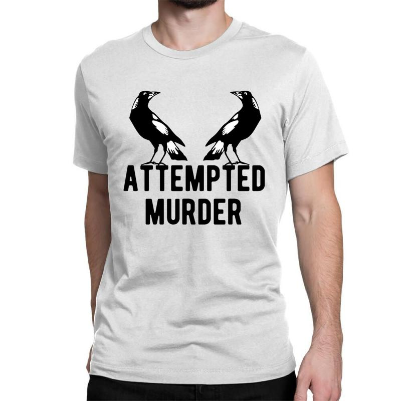 Two Crows Attempted Murder Classic T-shirt   Artistshot
