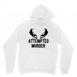 two crows attempted murder Unisex Hoodie | Artistshot