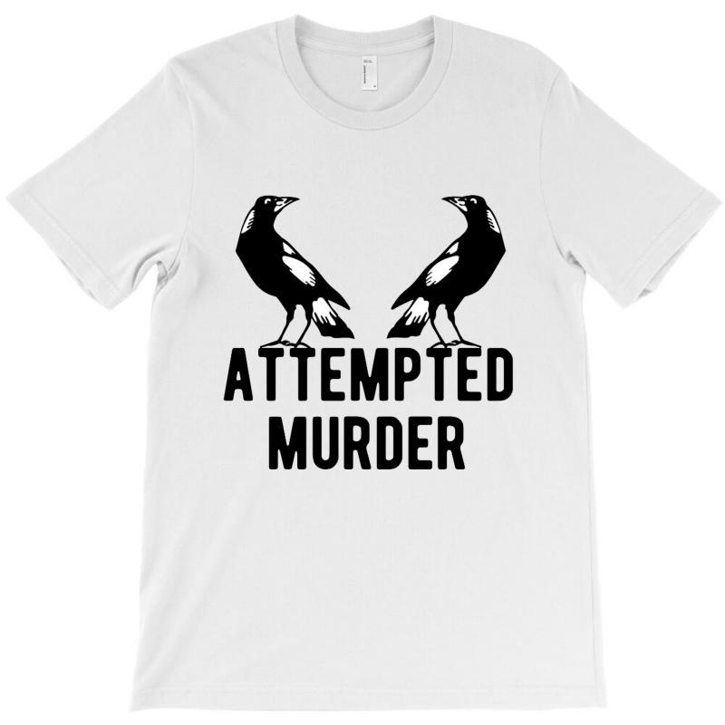 Two Crows Attempted Murder T-shirt   Artistshot