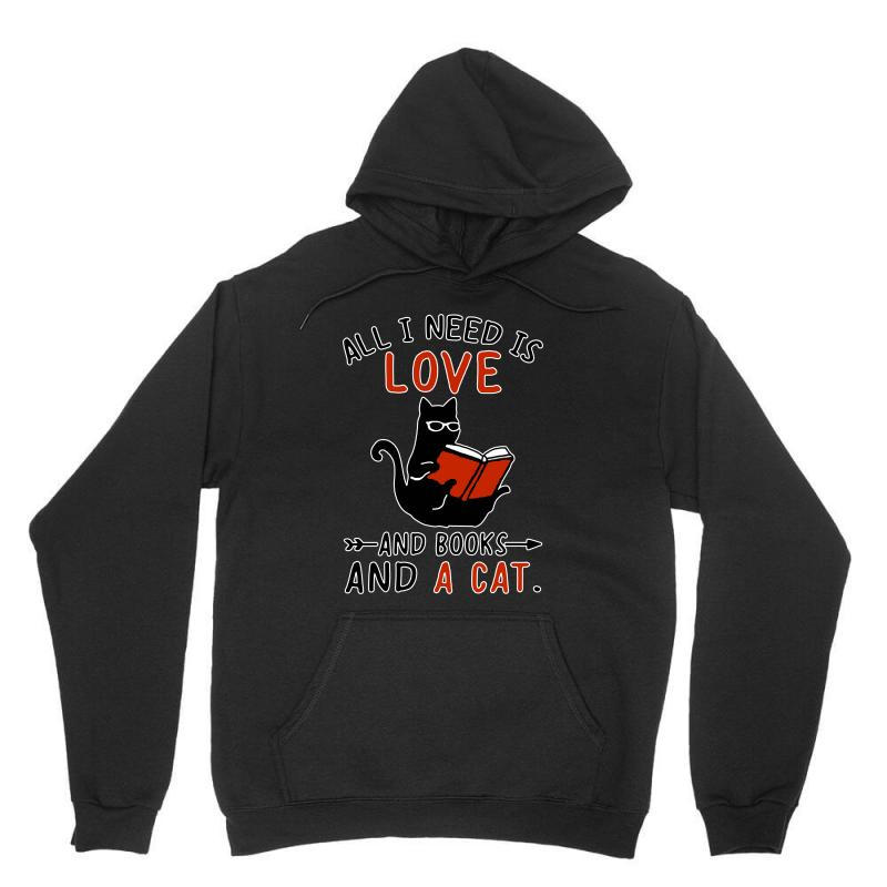 All I Need I Love And Books And A Cat Reading Cat Unisex Hoodie | Artistshot