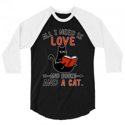 all i need i love and books and a cat reading cat 3/4 Sleeve Shirt | Artistshot
