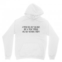 a friend will help you move but a real Unisex Hoodie | Artistshot