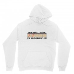 after monday and tuesday Unisex Hoodie | Artistshot