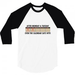 after monday and tuesday 3/4 Sleeve Shirt | Artistshot
