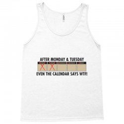 after monday and tuesday Tank Top | Artistshot