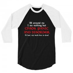 all around me i see nothing but chaos 3/4 Sleeve Shirt   Artistshot