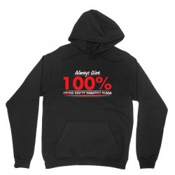always give 100%, unless you're donating blood Unisex Hoodie | Artistshot