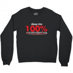 always give 100%, unless you're donating blood Crewneck Sweatshirt | Artistshot