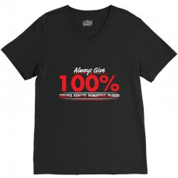 always give 100%, unless you're donating blood V-Neck Tee | Artistshot