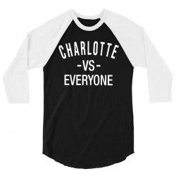 charlotte vs everyone north carolina 3/4 Sleeve Shirt | Artistshot
