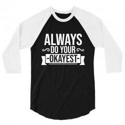 always okayest 3/4 Sleeve Shirt | Artistshot