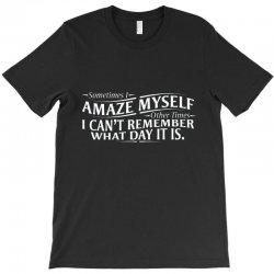 amaze myself T-Shirt | Artistshot