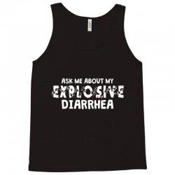 ask me about my explosive diarrhea Tank Top | Artistshot