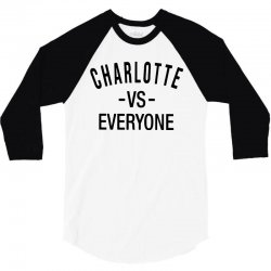 charlotte vs everyone 3/4 Sleeve Shirt | Artistshot