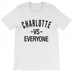 charlotte vs everyone T-Shirt | Artistshot