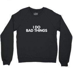 bad things rk Crewneck Sweatshirt | Artistshot