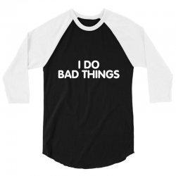 bad things rk 3/4 Sleeve Shirt | Artistshot