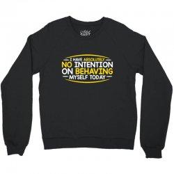 behaving today Crewneck Sweatshirt | Artistshot