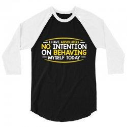 behaving today 3/4 Sleeve Shirt | Artistshot