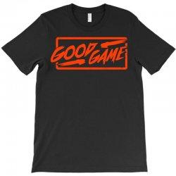 good game1 T-Shirt | Artistshot
