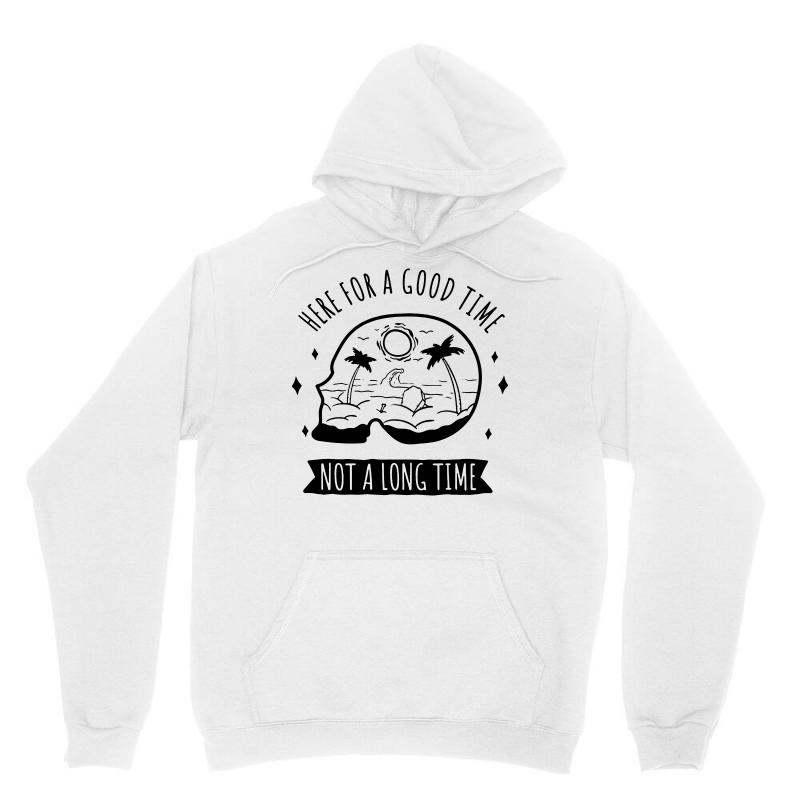 Here For A Good Time Unisex Hoodie | Artistshot