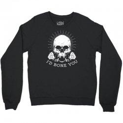 i'd bone you Crewneck Sweatshirt | Artistshot