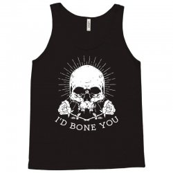 i'd bone you Tank Top | Artistshot