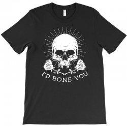 i'd bone you T-Shirt | Artistshot
