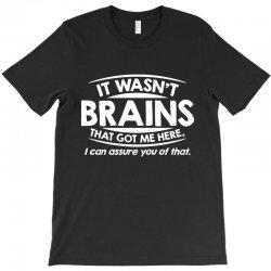 brains here T-Shirt   Artistshot