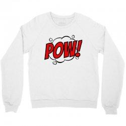 pow! Crewneck Sweatshirt | Artistshot
