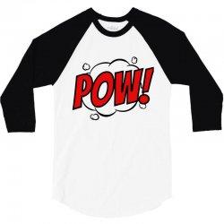 pow! 3/4 Sleeve Shirt | Artistshot